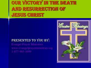 OUR VICTORY IN THE DEATH AND RESURRECTION OF JESUS CHRIST