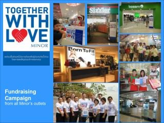 Fundraising Campaign from all Minor's outlets