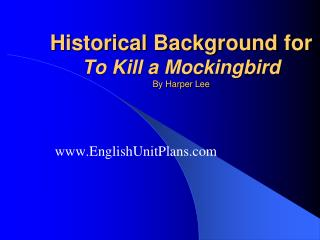 Historical Background for To Kill a Mockingbird By Harper Lee