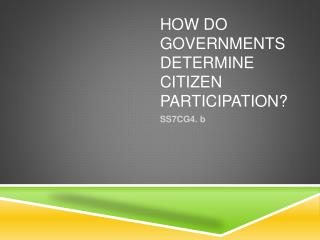 HOW DO GOVERNMENTS DETERMINE CITIZEN PARTICIPATION?