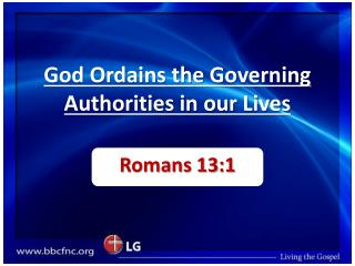 God Ordains the Governing Authorities in our Lives