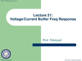 Lecture 21: Voltage/Current Buffer Freq Response