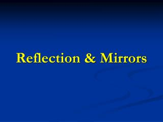 Reflection & Mirrors