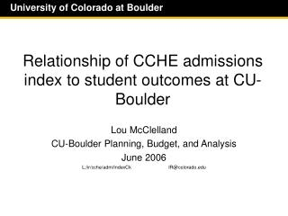 Relationship of CCHE admissions index to student outcomes at CU-Boulder