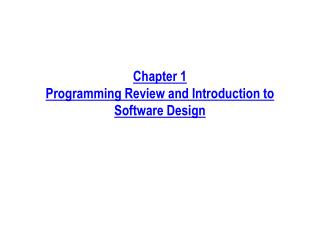 Chapter 1 Programming Review and Introduction to Software Design