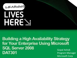 Building a High Availability Strategy for Your Enterprise Using Microsoft SQL Server  2008 DAT301