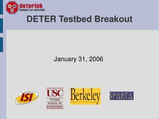 DETER Testbed Breakout