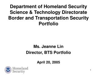 Department of Homeland Security Science & Technology Directorate Border and Transportation Security Portfolio