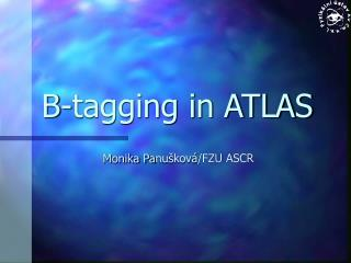 B-tagging in ATLAS