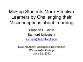 Making Students More Effective Learners by Challenging their Misconceptions about Learning
