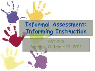 Informal Assessment: Informing Instruction