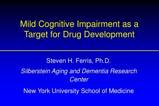Mild Cognitive Impairment as a Target for Drug Development