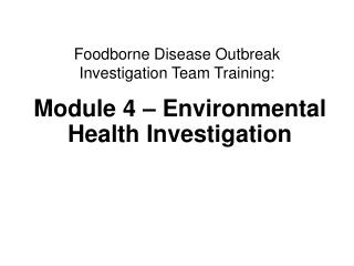 Module 4 – Environmental Health Investigation