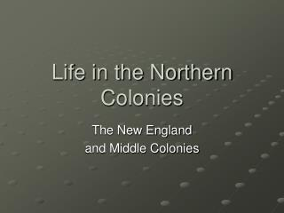 Life in the Northern Colonies