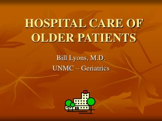 HOSPITAL CARE OF OLDER PATIENTS