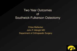 Two Year Outcomes  of  Southwick-Fulkerson Osteotomy