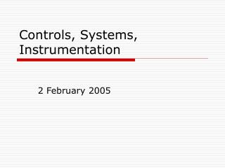 Controls, Systems, Instrumentation