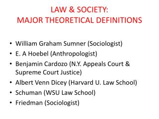 LAW & SOCIETY: MAJOR THEORETICAL DEFINITIONS