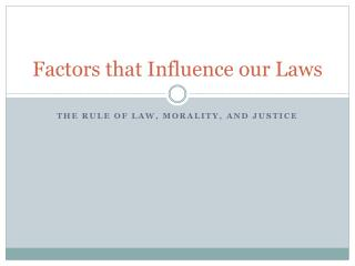 Factors that Influence our Laws