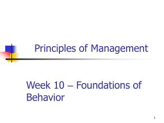 Week 1 0 –  Foundations of Behavior
