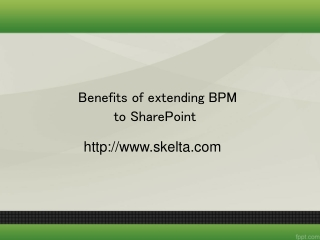 Benefits of extending BPM to SharePoint