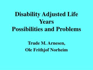 disability adjusted life years possibilities and problems
