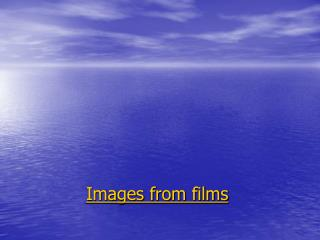 Images from films