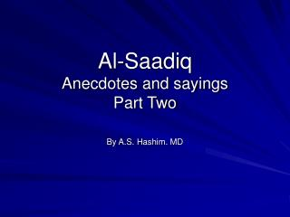 Al-Saadiq Anecdotes and sayings Part Two