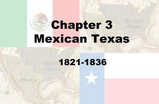 Chapter 3 Mexican Texas
