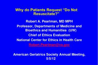 Why do Patients Request  Do Not Resuscitate