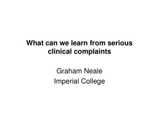 What can we learn from serious clinical complaints