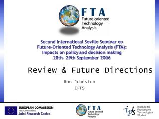 Second International Seville Seminar on Future-Oriented Technology Analysis (FTA): Impacts on policy and decision making