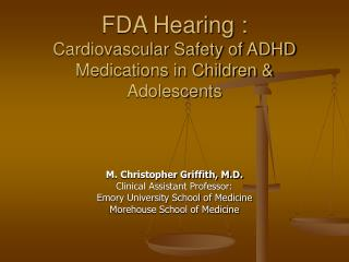 FDA Hearing : Cardiovascular Safety of ADHD Medications in Children  Adolescents