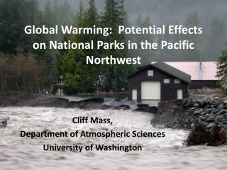Global Warming:  Potential Effects on National Parks in the Pacific Northwest