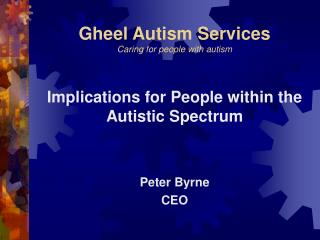 Gheel Autism Services Caring for people with autism