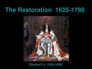 The Restoration 1625-1798