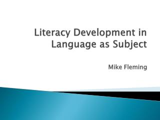 Literacy  Development  in  Language  as  Subject