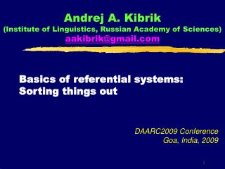 Andrej A. Kibrik Institute of Linguistics, Russian Academy of Sciences aakibrikgmail
