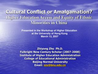 Cultural Conflict or Amalgamation? Higher Education Access and Equity of Ethnic Minorities in China
