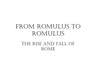 From Romulus to Romulus