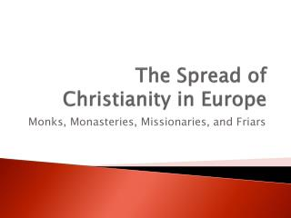 The Spread of Christianity in Europe