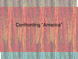 "Confronting ""America"""
