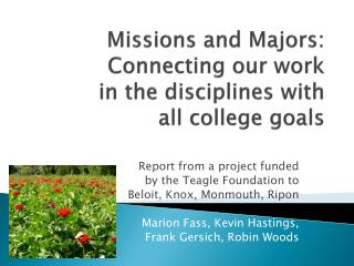 Missions and Majors:  Connecting our work  in the disciplines with  all college goals