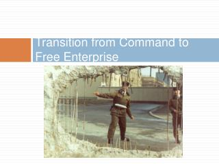 Transition from Command to Free Enterprise