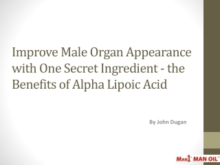 Improve Male Organ Appearance with One Secret Ingredient