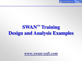 SWAN ™  Training Design and Analysis Examples