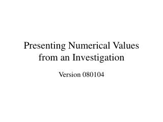 Presenting Numerical Values from an Investigation