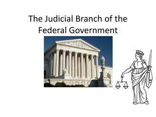 The Judicial Branch of the Federal Government