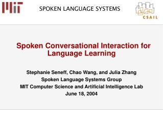 Spoken Conversational Interaction for Language Learning