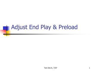 Adjust End Play & Preload
